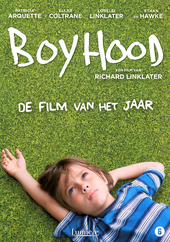 Boyhood / written and dir. by Richard Linklater