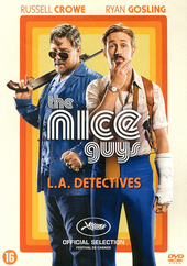 The nice guys : L.A. detectives / directed by Shane Black ; written by Shane Black and Anthony Bagarozzi