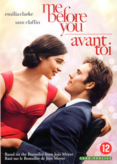 Me before you / directed by Thea Sharrock ; screenplay by Jojo Moyes, based on her novel