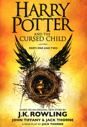 Harry Potter and the cursed child. Parts one and two / based on an original new story by J.K. Rowling, John Tiffany, Jack Thorne ; play by Jack Thorne