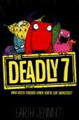 The deadly 7 / text and ill. Garth Jennings
