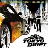 The fast and the furious : Tokyo drift : original motion picture soundtrack