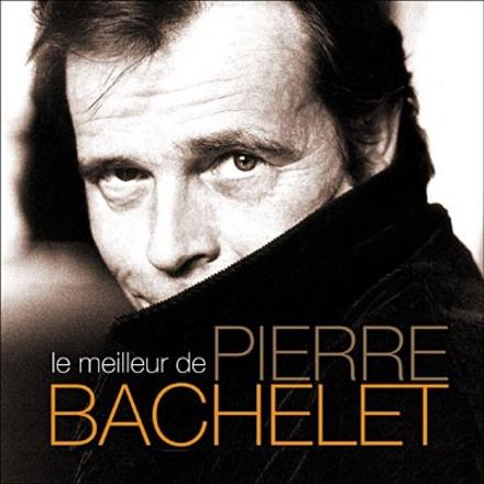 Le meilleur de Pierre Bachelet