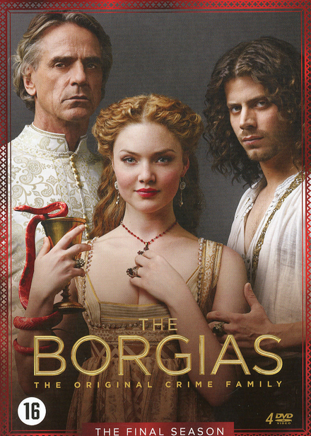 The Borgias : the original crime family. The final season