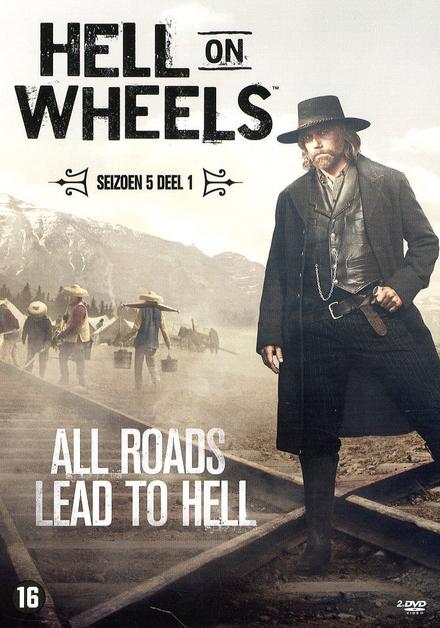 Hell on wheels. Seizoen 5, 1