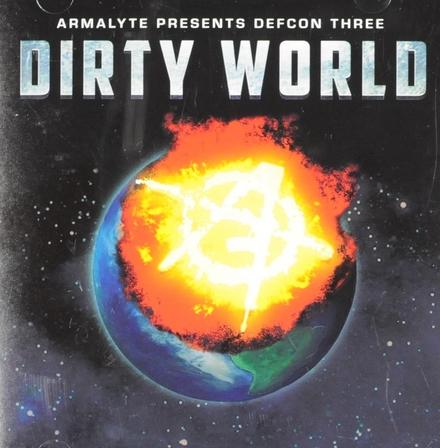 Defcon three: Dirty world