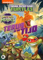 Teenage mutant ninja turtles : half-shell heroes : terug in de tijd