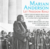 Let freedom ring! : first restored release of April 9, 1939 concert at Lincoln Memorial and first release of 1961 l...
