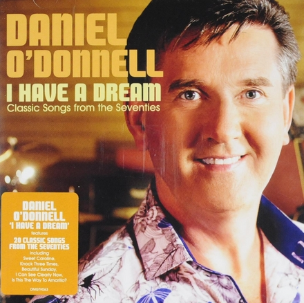 I have a dream : Classic songs from the seventies