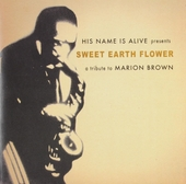 Sweet earth flower : A tribute to Marion Brown