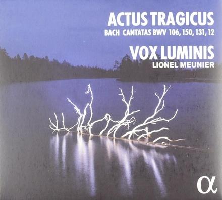 Actus tragicus : Bach cantatas BWV 106, 150, 131, 12
