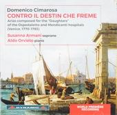 Contro il destin che freme : Arias composed for the daughters of the Ospedaletto and Mendicanti hospitals (Venice, ...