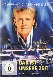 Das ist unsere Zeit : Live aus Berlin