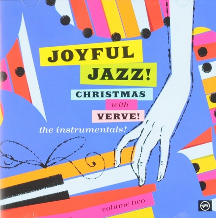 Joyful jazz! : Christmas with Verve!. Vol. 2, The instrumentals!