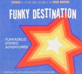 Funkadelic stereo adventures