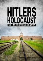 Hitlers holocaust : de Jodenvervolging
