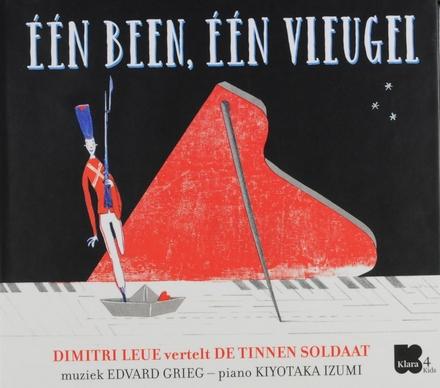 Één been, één vleugel : Dimitri Leue vertelt De tinnen soldaat
