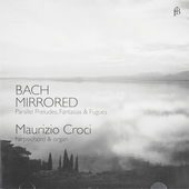 Bach mirrored : Parallel preludes, fantasias & fugues