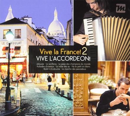 Vive la France!. 2, Vive l'accordéon!