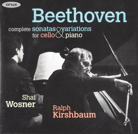 Complete sonatas & variations for cello & piano