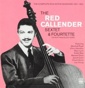 The Red Callender Sextet & Fourtette : the rhythm and blues years : the complete RCA Victor sessions 1951-1952