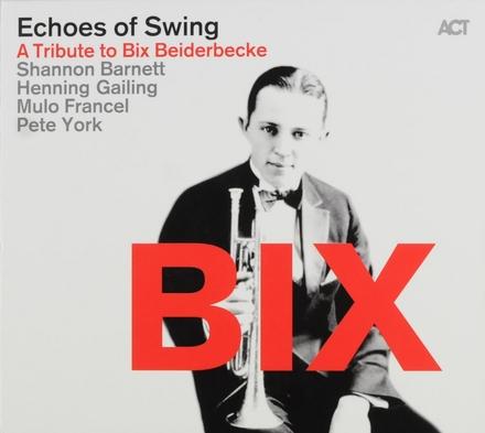 Bix : A tribute to Bix Beiderbecke