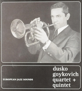 Dusko Goykovich Quartet + Quintet : European jazz sounds