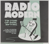 Radio modern : ten years of swing, bop 'n roll