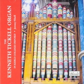 The Kenneth Tickell organ : In Keble college Oxford