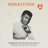 Merritone rock steady : This music got soul 1966-1967. vol.2