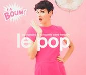 Le pop : La boum! - Les chansons de la nouvelle scène française