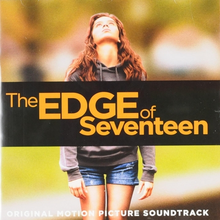 The edge of seventeen : original motion picture soundtrack