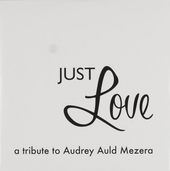 Just love : A tribute to Audrey Auld Mezera