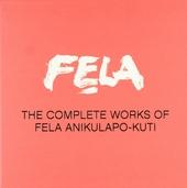 The complete works of Fela Anikulapo-Kuti