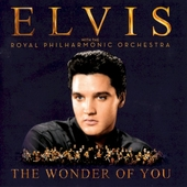 The wonder of you : Elvis with the Royal Philharmonic Orchestra
