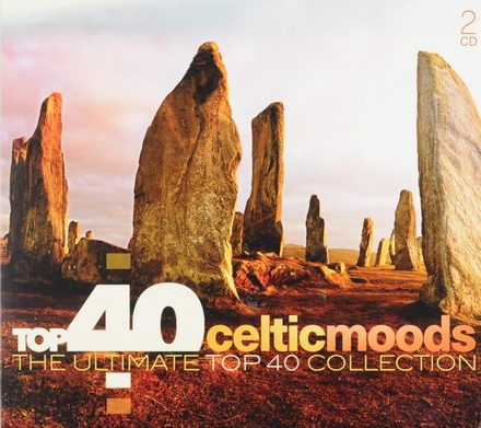 Top 40 Celtic moods : the ultimate top 40 collection