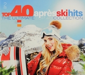 Top 40 après ski hits : the ultimate top 40 collection