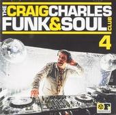 The Craig Charles funk & soul club. vol.4