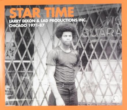 Star time : Larry Dixon & Lad Productions Inc. Chicago 1971-87