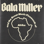 Bala Miller and the Great Music Pirameeds of Afrika