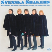 Svenska shakers : R&B crunchers, mod grooves, freakbeat and psych-pop from Sweden 1964-1968