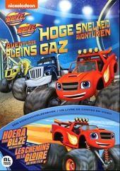 Hoge snelheidavonturen ; Hoera voor Blaze : een minifilm