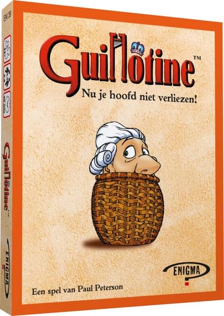 Guillotine : nu je hoofd niet verliezen!