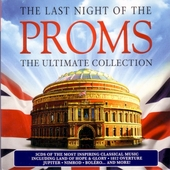 The last night of the proms : the ultiamate collection