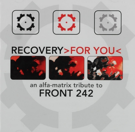 Recovery for you : An Alfa-Matrix tribute to Front 242