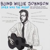 Dark was the night : 1927-1930 Dallas, Atlanta & New Orleans recordings