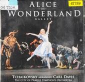 Alice in Wonderland ballet : Tchaikovsky arranged
