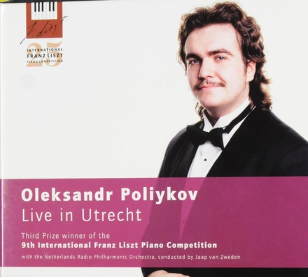 Oleksandr Poliykov live in Utrecht : Third prize winner of the 9th International Franz Liszt piano competition
