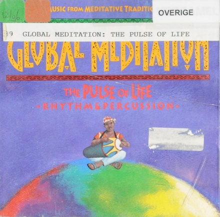 Global meditation : The pulse of life - Rhythm & percussion