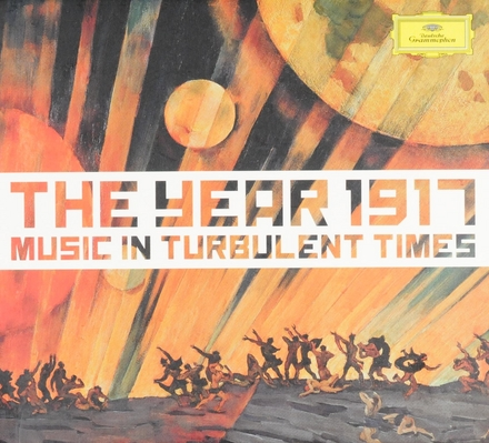 The year 1917 : music in turbulent times